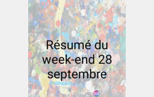 Résumé de week-end 28 septembre